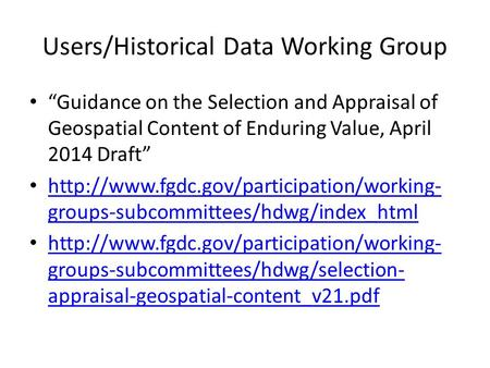 """Guidance on the Selection and Appraisal of Geospatial Content of Enduring Value, April 2014 Draft""  groups-subcommittees/hdwg/index_html."