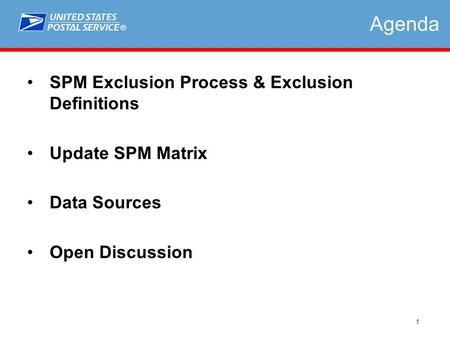 ® 1 Agenda SPM Exclusion Process & Exclusion Definitions Update SPM Matrix Data Sources Open Discussion.