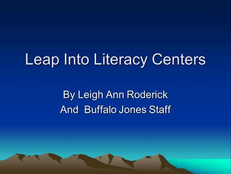 Leap Into Literacy Centers By Leigh Ann Roderick And Buffalo Jones Staff.
