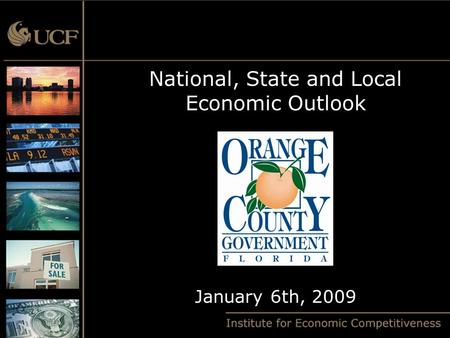 National, State and Local Economic Outlook January 6th, 2009.