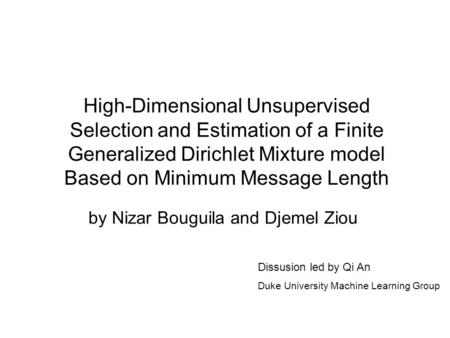 High-Dimensional Unsupervised Selection and Estimation of a Finite Generalized Dirichlet Mixture model Based on Minimum Message Length by Nizar Bouguila.