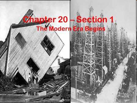 Chapter 20 – Section 1 The Modern Era Begins. Disaster Strikes Galveston On Sept. 8, 1900 a hurricane of unbelievable force struck Galveston 120 mph winds.