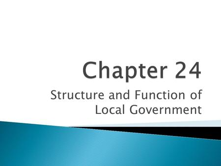 Structure and Function of Local Government. Structure of Local Government.