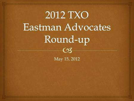 May 15, 2012. Eastman supports comprehensive tax reform that lowers this tax rate to level the global playing field.