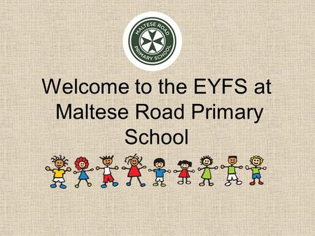 Welcome to the EYFS at Maltese Road Primary School