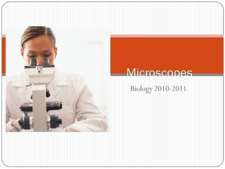Microscopes Biology 2010-2011.