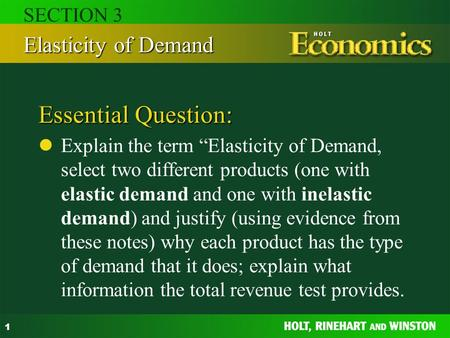 "1 Essential Question: Explain the term ""Elasticity of Demand, select two different products (one with elastic demand and one with inelastic demand) and."