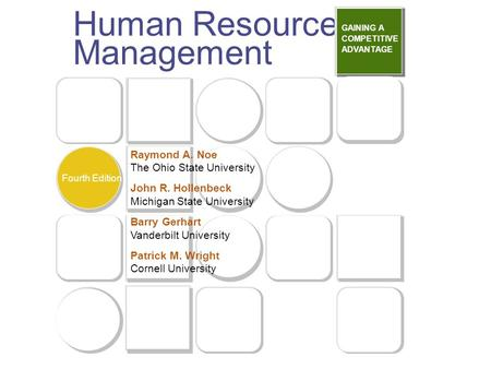 Copyright © 2003 by The McGraw-Hill Companies, Inc. All rights reserved. Human Resource Management GAINING A COMPETITIVE ADVANTAGE Fourth Edition Raymond.
