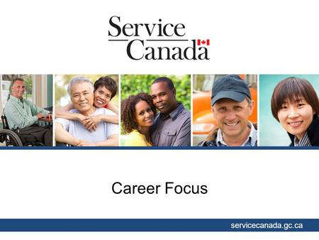 Career Focus servicecanada.gc.ca. Youth Employment Strategy (YES) Programs include:  Skills Link  Career Focus  Canada Summer Jobs.