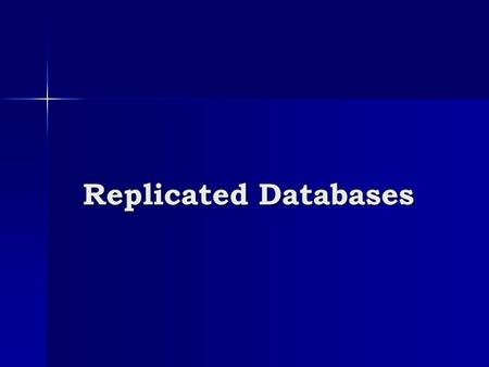 Replicated Databases. Reading Textbook: Ch.13 Textbook: Ch.13 FarkasCSCE 824 - Spring 20112.