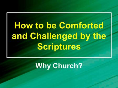 How to be Comforted and Challenged by the Scriptures