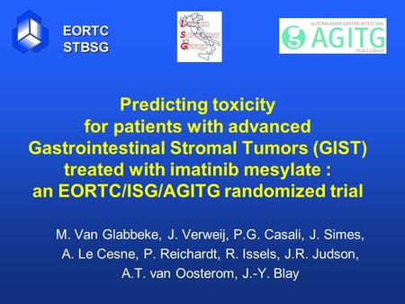 Predicting toxicity for patients with advanced Gastrointestinal Stromal Tumors (GIST) treated with imatinib mesylate : an EORTC/ISG/AGITG randomized trial.