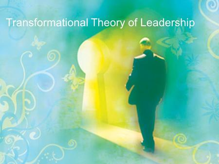 Transformational Theory of Leadership. Contents Transformational leadership – an overview Attributes and perspectives Assumptions and styles Components.