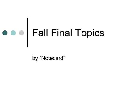 "Fall Final Topics by ""Notecard"". Sampling simple random sample, cluster random sample, stratified random sample, systematic random sample, multistage."