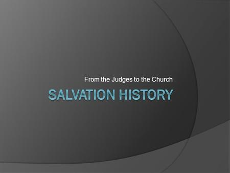 From the Judges to the Church. Early Structures of Leadership  When the Israelites settled in the promised land there was set up a system of Judges.