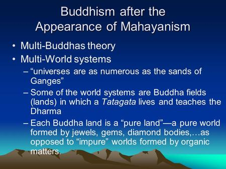 Buddhism after the Appearance of Mahayanism