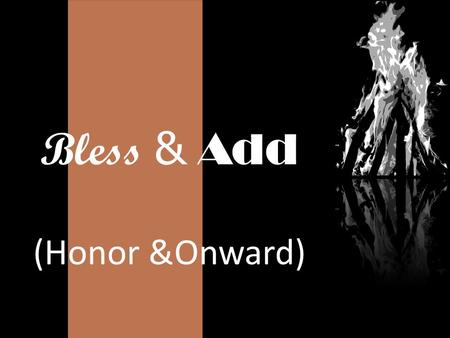 Bless & Add (Honor &Onward). Lead Outward in Concentric Circles © 2006 E. Stanley Ott.