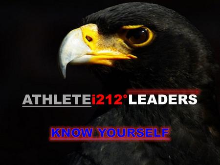 ATHLETEi212°LEADERS. T HE EAGLE'S O ATH The moments that challenge us the most – Define us! ~Lewis Pugh.