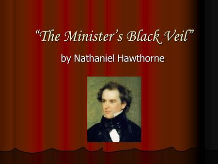 the minister s black veil the harbored The minister's black veil: a parable  [1] the sexton stood in the porch of milford meeting-house, pulling busily at the bell-rope the old people of the village came stooping along the street.