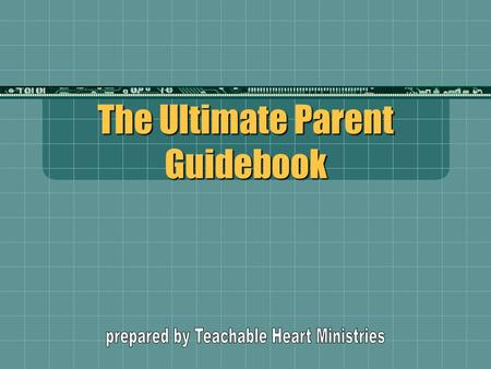 The Ultimate Parent Guidebook. When and How And how from infancy you have known the holy Scriptures, which are able to make you wise for salvation through.