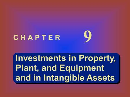 Investments in Property, Plant, and Equipment and in Intangible Assets Investments in Property, Plant, and Equipment and in Intangible Assets C H A P T.