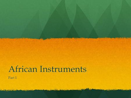 African Instruments Part 1.