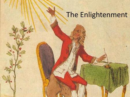 The Enlightenment.
