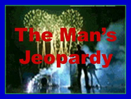 The Man's Jeopardy Learning Objectives 1.Identify when work is done on an object. 2.Explain how machines make work easier (2 ways). 3.Determine the mechanical.