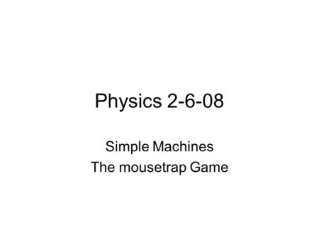 Simple Machines The mousetrap Game