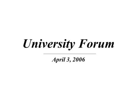 University Forum April 3, 2006. Percent of Undergraduate Instruction Taught by Tenured/Tenure-Earning Faculty 2004-05 Weighted Average excludes NMU T/TEF.