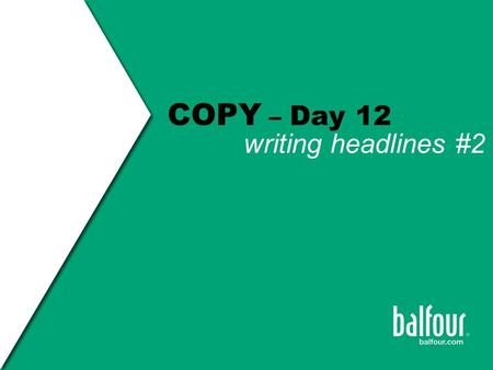 COPY – Day 12 writing headlines #2. headline writing Copy ASSIGNMENT: Write 5 TEASERS for a spread about a celebration of Mole Day (6.02 x 1023). (This.