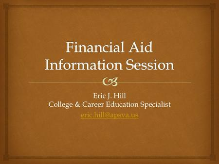 Eric J. Hill College & Career Education Specialist
