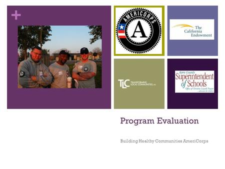+ Program Evaluation Building Healthy Communities AmeriCorps.
