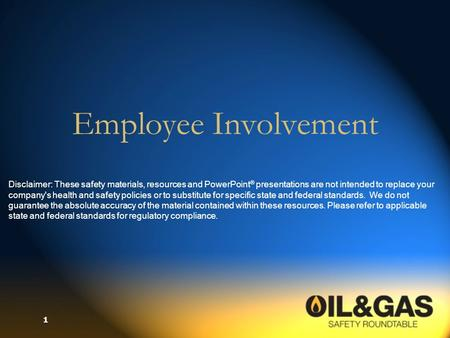 1 Employee Involvement Disclaimer: These safety materials, resources and PowerPoint ® presentations are not intended to replace your company's health and.