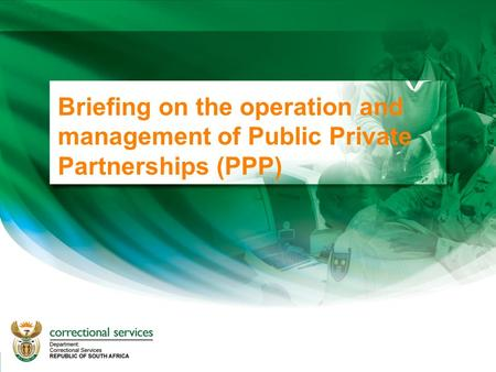 1 Briefing on the operation and management of Public Private Partnerships (PPP)