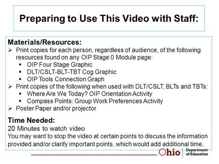 Preparing to Use This Video with Staff: Materials/Resources:  Print copies for each person, regardless of audience, of the following resources found on.