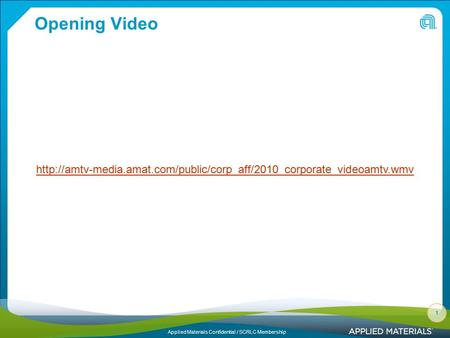 Applied Materials Confidential / SCRLC Membership 1 Opening Video