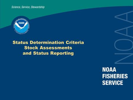 Status Determination Criteria Stock Assessments and Status Reporting.