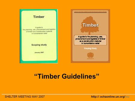 "SHELTER MEETING MAY 2007  ""Timber Guidelines"""