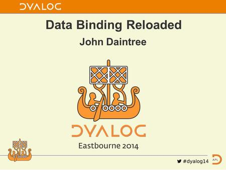 John Daintree Data Binding Reloaded. Data Binding (2013) Data Binding Reloaded (2014) Data Binding Revolutions (2015) The Databinding Trilogy.