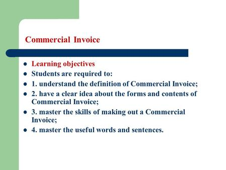 Commercial Invoice Learning objectives Students are required to: