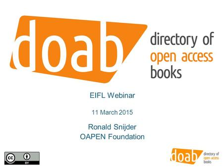 Directory of Open Access Books EIFL Webinar 11 March 2015 Ronald Snijder OAPEN Foundation.