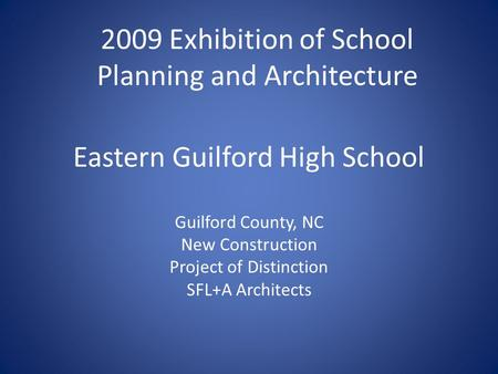 Eastern Guilford High School Guilford County, NC New Construction Project of Distinction SFL+A Architects 2009 Exhibition of School Planning and Architecture.