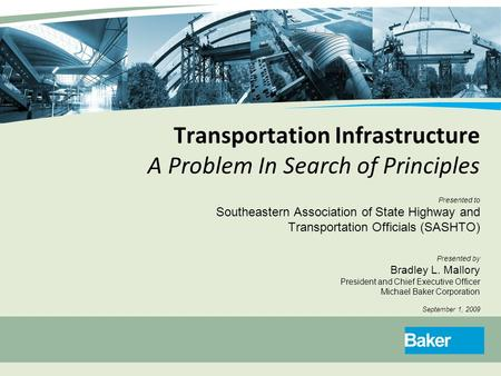 Transportation Infrastructure A Problem In Search of Principles Presented to Southeastern Association of State Highway and Transportation Officials (SASHTO)