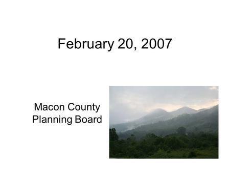February 20, 2007 Macon County Planning Board. Structure Height Ordinance Allows construction to 4 stories or 48 feet, whichever is greater Measured from.