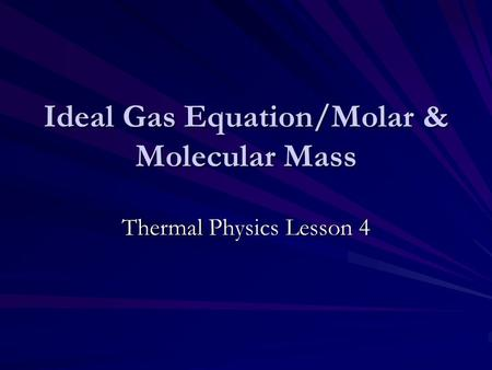 Ideal Gas Equation/Molar & Molecular Mass Thermal Physics Lesson 4.