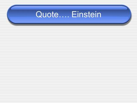 Quote…. Einstein. Nebraska Unified #1 December 20, 2012 with ESU 8 Staff Development & Technology Staffers Differentiating Instruction in the Classroom.