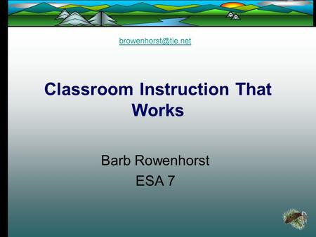 Classroom Instruction That Works Barb Rowenhorst ESA 7