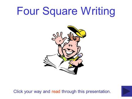 Four Square Writing Click your way and read through this presentation.