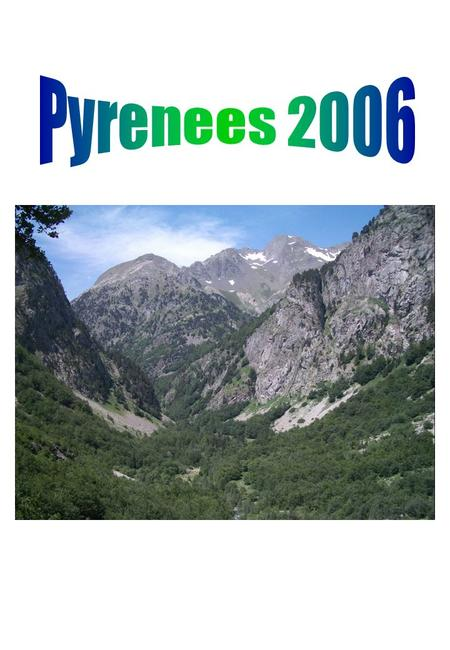 Be part of the greatest hiking trip this year (open to all) Walk in the heart of the Spanish Pyrenees for one week (and get a tan) Enjoy cheap beer and.